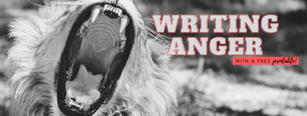 Post Header, B&W Lion roaring with text 'Writing Anger, with a free printable'.