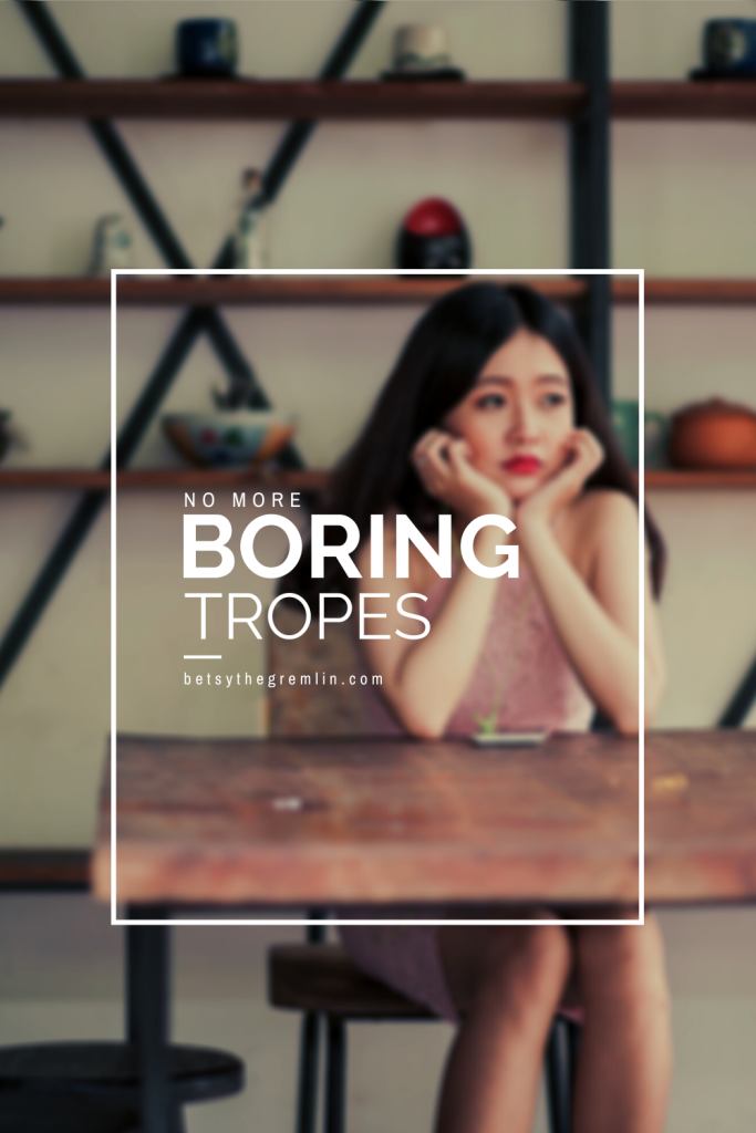 """Pinterest pin. Depicts a woman with her head in her hands looking bored. Reads, """"No more boring tropes."""""""